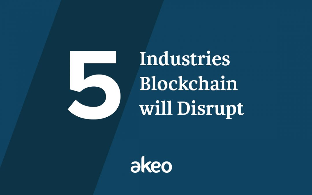 5 industries Blockchain will disrupt