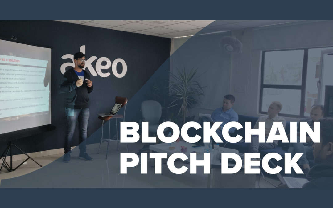 Blockchain Pitch Deck was organized at Akeo: Bringing Blockchain to solve environmental issues