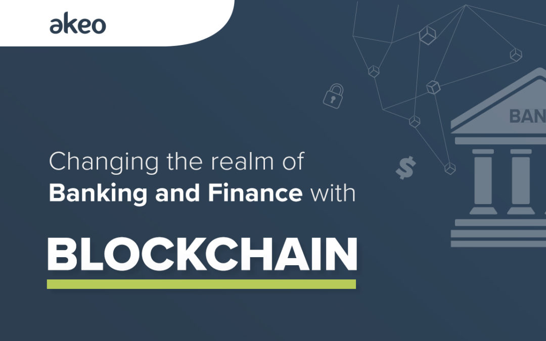 Changing the realm of Banking and Finance with Blockchain in 2020