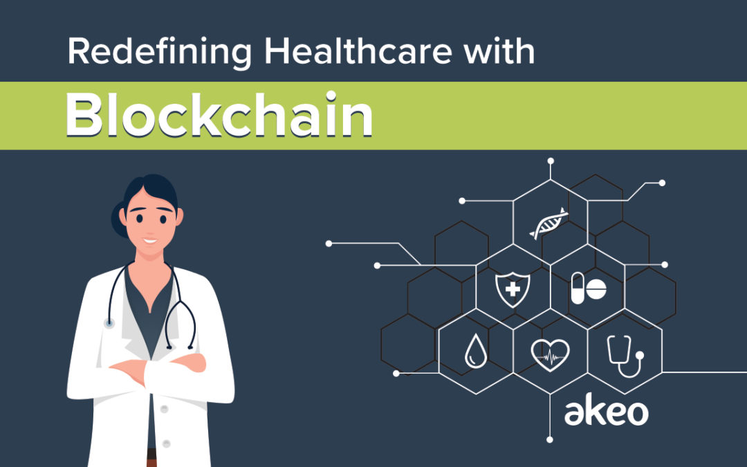 Redefining Healthcare with Blockchain